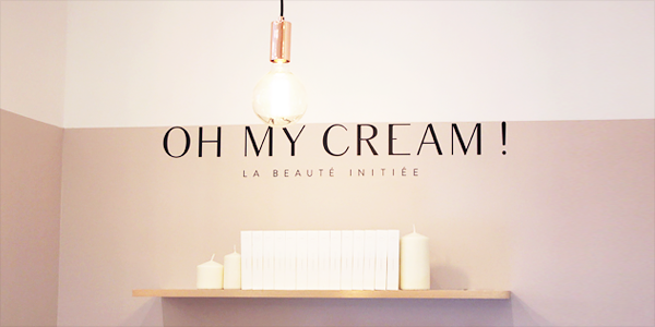 Oh my Cream ! Concept-store beauté à Bordeaux
